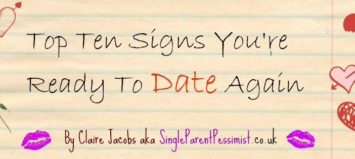 Single Parent (Dating) In The City: Top 10 Signs You're Ready To Date Again